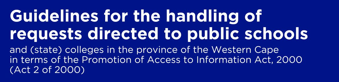 Guidelines for the handling of requests directed to public schools and (state) colleges in the province of the Western Cape in terms of the Promotion of Access to Information Act, 2000 (Act 2 of 2000)