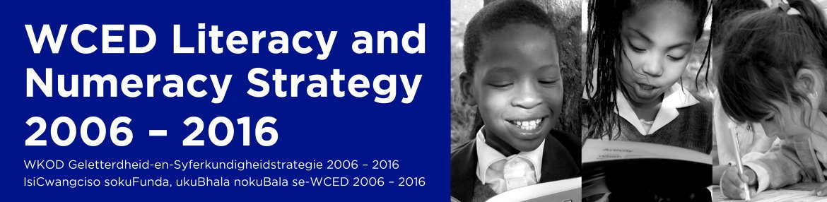 WCED Literacy and Numeracy Strategy 2006 – 2016