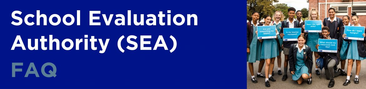 School Evaluation Authority (SEA) FAQ