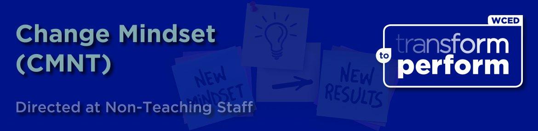 Change Mindset (CM) for Non-Teaching staff